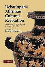 Debating the Athenian Cultural Revolution : Art, Literature, Philosophy, and...