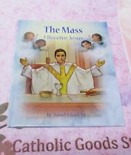 The Mass - Receive Jesus (Gloria Stories) Hardcover by Daniel A. Lord S.J.