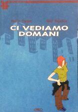 CI VEDIAMO DOMANI - Paolo Crepet e Ned Bajalica - edizioni BD