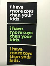 I HAVE MORE TOYS THAN YOUR KIDS WOVEN STICKER PATCH NOT SUPREME NIKE JORDAN 11