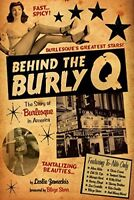Behind the Burly Q: The Story of Burlesque in America by Zemeckis, Leslie