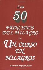 Los 50 Principos Del Milagro De Un Curso En Milagros Spanish Edition