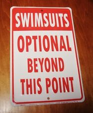 SWIMSUITS OPTIONAL BEYOND THIS POINT Nude Beach Pool or Hot Tub Decor Sign NEW