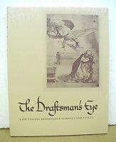 The Draftsman's Eye Late Italian Renaissance Schools and Styles HB/DJ NIS