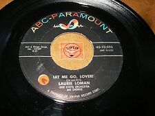 LAURIE LOMAN - LET ME GO LOVER - ONLY YOUR LOVE  / LISTEN - TEEN GIRL
