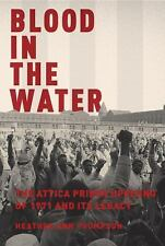 Blood in the Water: The Attica Prison Uprising of 1971 and Its Legacy by Thomps