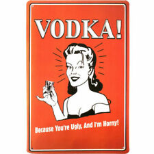 VODKA BECAUSE YOU'RE UGLY AND I'M HORNY HEN PARTY METAL PLAQUE TIN SIGN B328