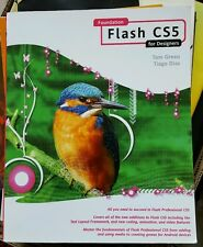Foundation Flash CS5 for Designers by Tom Green and Tiago Dias (2010,...
