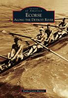 Ecorse: Along the Detroit River [Images of America] [MI] [Arcadia Publishing]