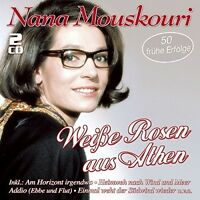 NANA MOUSKOURI - WEIßE ROSEN AUS ATHEN-50 FRÜHE ERFOLGE 2 CD NEU