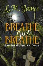 Jessie James PI Mystery: Breathe Just Breathe by L. James (2015, Paperback)