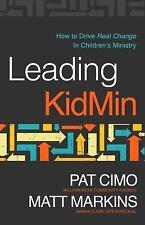 Leading KidMin: How to Drive Real Change in Children's Ministry, Markins, Matt,