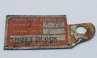 Vintage 1972 Pacific Fruit Express Train Car Freight Car Service Overhaul Tag