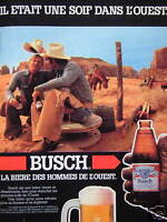 PUBLICITÉ DE PRESSE 1983 BIÈRE BUSCH IL ÉTAIT UNE SOIF DANS L'OUEST  -  COW BOY