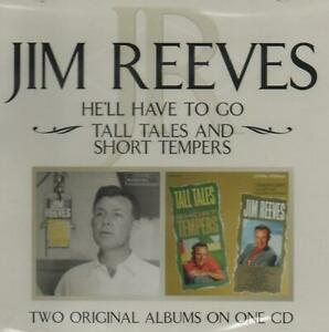 JIM REEVES - HE'LL HAVE TO GO / TALL TALES AND SHORT TEMPERS - NEW CD!!
