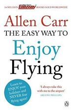 The Easy Way to Enjoy Flying (Allen Carrs Easy Way) by Carr, Allen   Paperback B