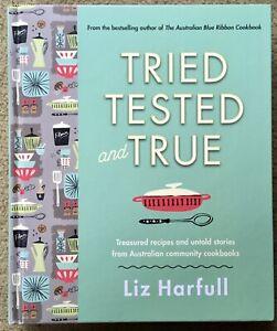 Liz Harfull TRIED TESTED AND TRUE Treasured Recipes from Australian Cookbooks