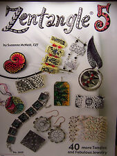 Zentangle 5 - 40 More Tangles and Fabulous Jewlery Techniques & Project Book