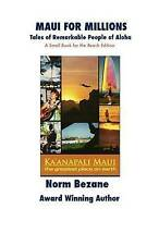 NEW Maui for Millions: Tales of Remarkable People of Aloha by Norm Bezane