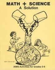 Math + Science, A Solution by AIMS Education Foundation G 5-9