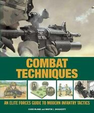 Combat Techniques: An Elite Forces Guide to Modern Infantry Tactics, McNab, Chri