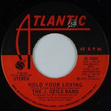 J. GEILS BAND: Hold Your Loving / Give it To Me '73 ATLANTIC Rock ORIG 45 NM-