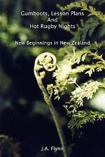 Gumboots, Lesson Plans and Hot Rugby Nights : New Beginnings in New Zealand...