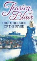 The Other Side of the River By Jessica Blair. 9780751545418