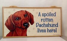 """DACHSHUND Wood Sign by Love & Laughter 5"""" x 10"""" Spoiled Rotten Dachshund Here"""