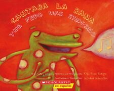 Cantaba la rana / The Frog Was Singing: (Bilingual) (Spanish Edition) by Scholas