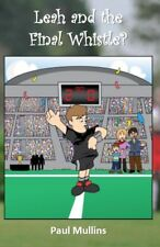 Leah and the Final Whistle? by Paul Mullins (Paperback / softback, 2016)