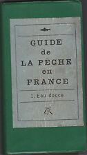 Guide de la Pêche en France 1 – Eau Douce 1961 Jacques DANIEL / Pierre QUET
