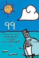 99 : Cartas de Amor Embotelladas y Listas para Naufragar by F. Torrado (2014,...