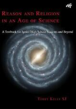 Reason and Religion in an Age of Science : A Textbook for Senior High School...