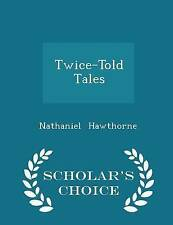 Twice-Told Tales - Scholar's Choice Edition by Hawthorne, Nathaniel -Paperback