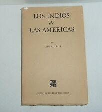 LOS INDIOS DE LAS AMERICAS by John Collie. Fondo de Cultura Economica Mexico1960