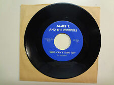 "JAMES T. & THE WORKERS:Who Can I Turn To?-That Is All-U.S.7"" SS- 6368-01 Orig."
