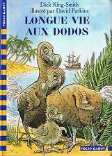 Dick KING SMITH * Longue Vie Aux Dodos * folio cadet  Aventure Livre jeunesse