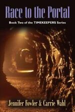 Race to the Portal: Timekeepers Series - Book Two (Paperback or Softback)