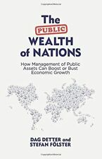 The Public Wealth of Nations: How Management of Public Assets Can Boost or Bust