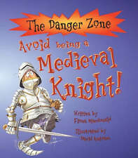 Avoid Being a Medieval Knight! (Danger Zone) Fiona MacDonald Very Good Book