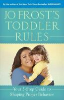 JO FROST'S TODDLER RULES: Your 5-Step Guide to Shaping (034554238X)