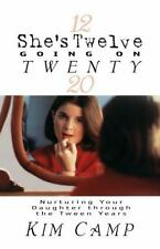 She's Twelve Going on Twenty by Kim Camp (2000, Paperback)