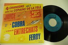 4 CHANSONS COPAINS TELE 45T JAYCE COBRA ENTRECHATS FERDY.