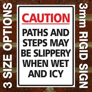'CAUTION PATHS & STEPS MAY BE SLIPPERY WHEN WET OR ICY' 3MM EXTERNAL RIGID SIGN