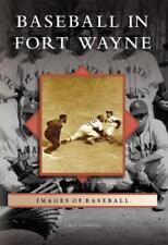 Images of Baseball: Baseball in Fort Wayne by Chad Gramling (2007, Paperback)