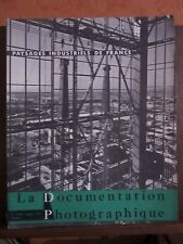 LA DOCUMENTATION PHOTOGRAPHIQUE - PAYSAGES INDUSTRIELS DE FRANCE
