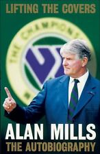 Lifting the Covers: The Autobiography,Alan Mills