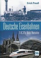 Preuß: Deutsche Eisenbahnen 1835 bis heute NEU (Eisenbahn-Geschichte Deutschland