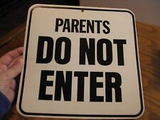 "Vintage Cardboard Sign - PARENTS  DO NOT ENTER - 9 3/4"" square - 1970's circa"